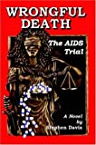 Davis, Stephen: Wrongful Death: The AIDS Trial