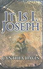 It Is I, Joseph by Cynthia Davis