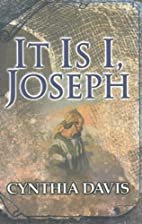 It Is I, Joseph by Cynthia Davis