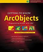 Getting to Know ArcObjects (With CD-ROM) by…