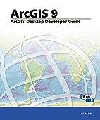 ArcGIS Desktop Developer's Guide: ArcGIS 9…