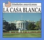 The White House (American Symbols) by Lynda…