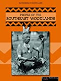 Linda Thompson: People of the Southeast Woodlands (Native People, Native Lands)