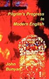 Bunyan, John: The Pilgrim&#39;s Progress in Modern English