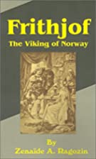 Frithjof: The Viking of Norway by Zenaide A.…