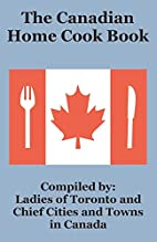 The Canadian Home Cook Book by Ladies of…