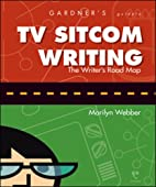 Gardner's guide to TV sitcom writing :…