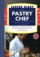 Career Diary of a Pastry Chef: Gardner's…