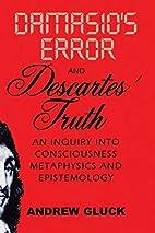 Damasio's Error and Descartes' Truth: An…