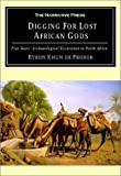 Prorok, Count Byron Khun De: Digging for Lost African Gods: The Record of Five Years Archaeological Excavation in North Africa