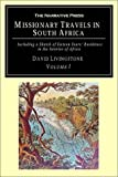 Livingstone, David: Missionary Travels and Researches in South Africa: Including a Sketch of Sixteen Years&#39; Residence in the Interior of Africa, and a Journey from the Cape of Good Hope to Loanda on the West Coast, thence