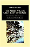 Baker, Samuel W.: The Albert N'Yanza: Great Basin of the Nile, and Explorations of the Nile Sources
