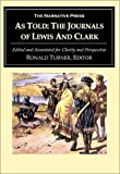 Turner, Ronald: As Told: The Journals of the Lewis and Clark Expedition