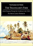 Fermor, Patrick Leigh: The Traveller&#39;s Treee: Island-Hopping Through the Caribbean in the 1940&#39;s