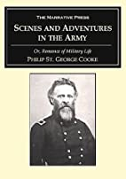 Scenes and Adventures in the Army: Or,…