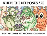 Hite, Kenneth: Where the Deep Ones Are (Mini Mythos)
