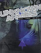 Unknown Armies 3 - Book Three: Reveal by…