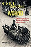 O'Malley, Ernie: On Another Man's Wound: A Personal History of Ireland's War of Independence