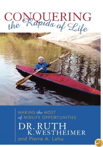 Conquering the Rapids of Life: Making the Most of Midlife Opportunities