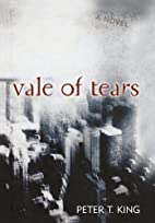 Vale of Tears by Peter T. King