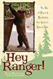 Burnett, Jim: Hey Ranger!: True Tales Of Humor & Misadventure From America's National Parks