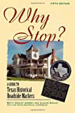 Betty Dooley Awbrey: Why Stop?: A Guide to Texas Historical Roadside Markers