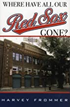 Where Have All Our Red Sox Gone? by Harvey…