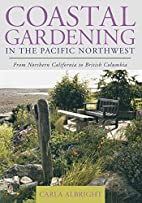 Coastal gardening in the Pacific Northwest :…