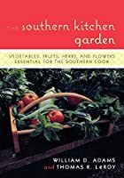 The Southern Kitchen Garden: Vegetables,…