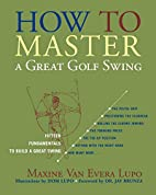 How to Master a Great Golf Swing, 2nd…