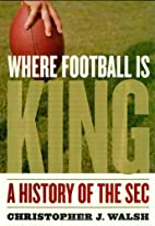 Where Football Is King: A History of the SEC…