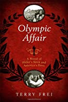 Olympic Affair: A Novel of Hitler's Siren…
