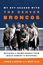 My Off-Season with the Denver Broncos:…