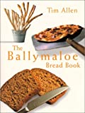 Allen, Tim: The Ballymaloe Bread Book