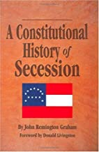 A Constitutional History of Secession by…