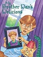 My Brother Dan's Delicious by Steven L.…