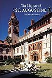 Brooke, Steven: The Majesty of St. Augustine