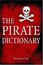 The Pirate Dictionary by Terry Breverton