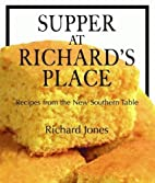 Supper at Richard's Place: Recipes from the…