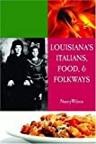 Wilson, Nancy: Louisiana's Italians, Food, Recipes and Folkways