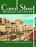 Canal Street: New Orleans' Great Wide Way by…