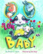Love the Baby by Steven L. Layne