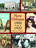 Mary Lou Widmer: New Orleans 1900 to 1920