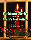Tucker, Judy H.: Christmas Stories from the South&#39;s Best Writers