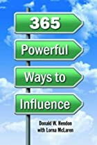 365 Powerful Ways to Influence by Donald…