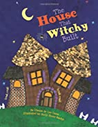 The House That Witchy Built by Dianne de Las…