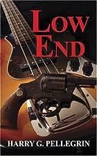 Low End by Harry G. Pellegrin