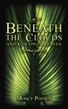Beneath the Clouds and Coconut Leaves by…
