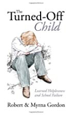 The Turned Off Child: Learned Helplessness…