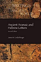 Ancient Aramaic and Hebrew Letters by James…